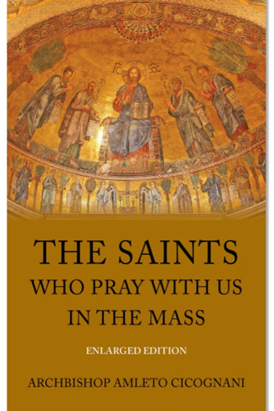 The Saints Who Pray with Us in the Mass