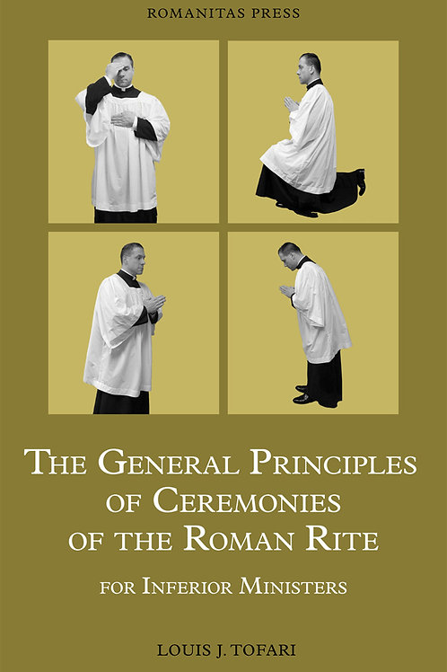 The General Principles of Ceremonies of the Roman Rite (For Inferior Ministers)