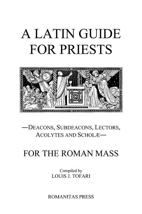 A Latin Guide for Priests: For the Roman Mass