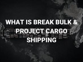 What Is Break Bulk & Project Cargo Shipping?