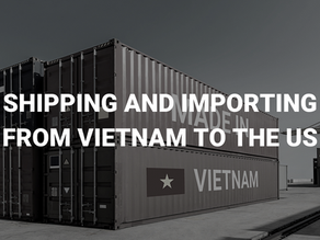 Shipping and Importing from Vietnam to the U.S.