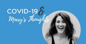 COVID-19 & Mary's Thoughts