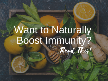 Want to Naturally Boost Your Immunity? Read This