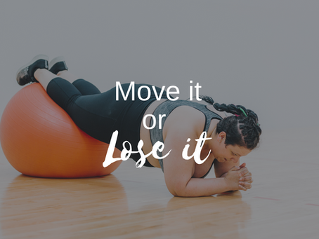Move It or Lose It!