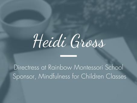 Heidi Gross, Directress at Rainbow Montessori School - Sponsor, Mindfulness for Children Classes