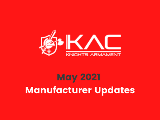 May 2021 Updates | Knights Armament