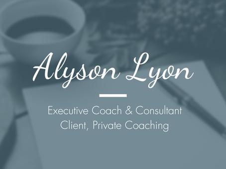 Alyson Lyon, Executive Coach & Consultant - Client, Caregiver Coaching