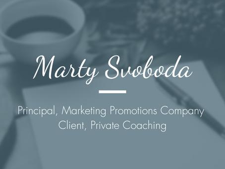 Marty Svoboda, Principal, Marketing Promotions Company - Client, ADHD Entrepreneur Coaching