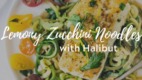 Lemony Zucchini Noodles with Halibut