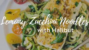 Lemony Zucchini Noodles with Halibut