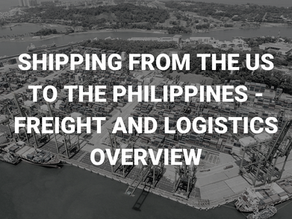 Shipping from the US to the Philippines – Freight and Logistics Overview