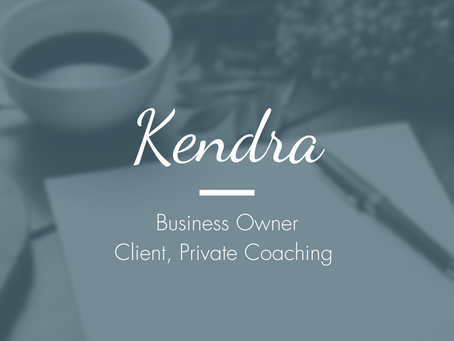 Kendra, Business Owner - Client, Leadership Coaching