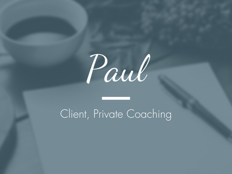 Paul - Client, Career Coaching