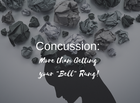 """Concussion: More than Getting your """"Bell"""" Rung!"""