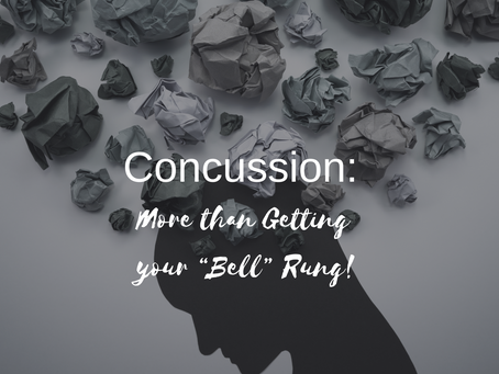 "Concussion: More than Getting your ""Bell"" Rung!"