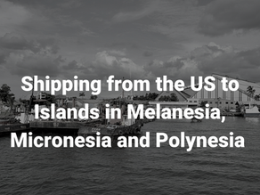 Shipping from the US to Islands in Melanesia, Micronesia and Polynesia – Oceania Export Market Serie