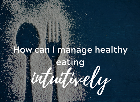 How Can I Manage Healthy Eating Intuitively?