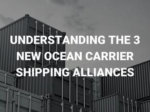 Understanding the 3 New Ocean Carrier Shipping Alliances