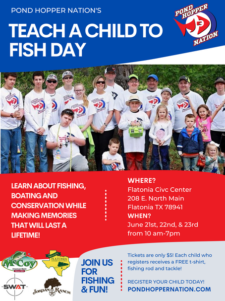 Confirmed: PHN is hosting a three-day-long Teach A Child To Fish Day event in Flatonia, Texas