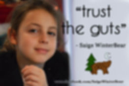 Saige Winterbear - trust the guts quote.