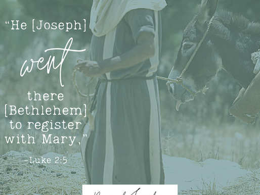 """Day 4: """"He [Joseph] went there [Bethlehem] to register with Mary."""""""