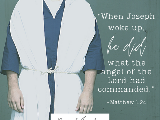 """Day 2: """"When Joseph woke up, he did what the angel of the Lord had commanded."""""""