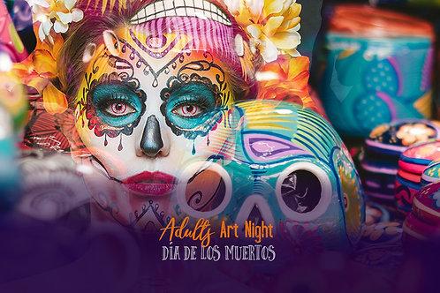 Dia DE Los Muertos:  Mexican Theme: Adults Art Night: 23rd October