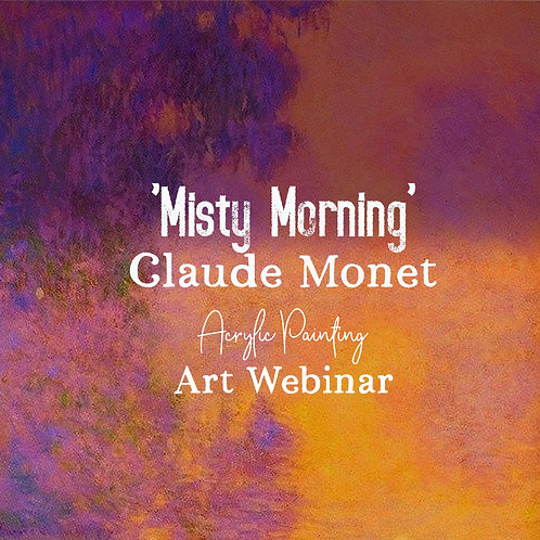Monet: Misty Morning: Acrylic Painting: Adults Art Webinar: 9th Nov