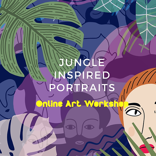 Jungle Portraits: Pre-Recorded Online Workshop