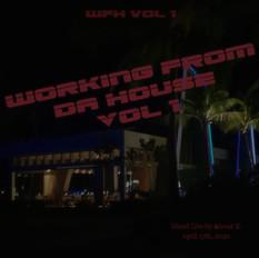 Workin' From da House VOL. 1 - Mix Set