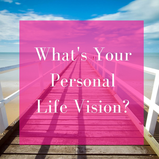 What's Your Personal Life Vision?
