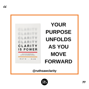 Your purpose unfolds as you move forward
