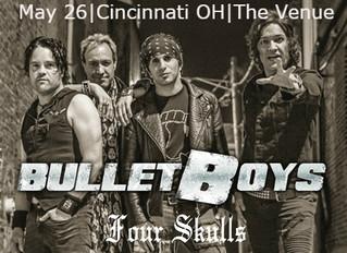 BulletBoys & Four Skulls in Cinci!