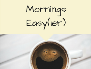 Make Your Mornings Easy(ier)