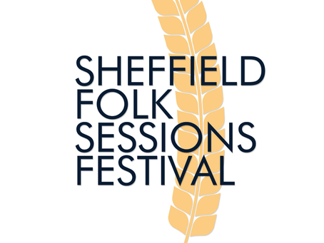 Thanks to Sheffield Folk Sessions Festival