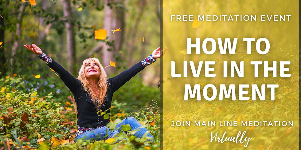 Free Meditation Event - How to Live in the Moment