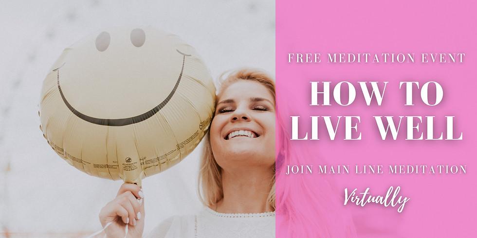 Free Online Meditation Workshop: How to Live Well