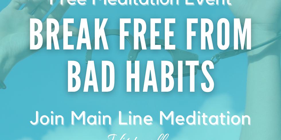 Free Online Meditation: Break Free From Bad Habits
