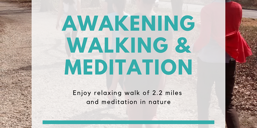 Awakening Walking & Meditation