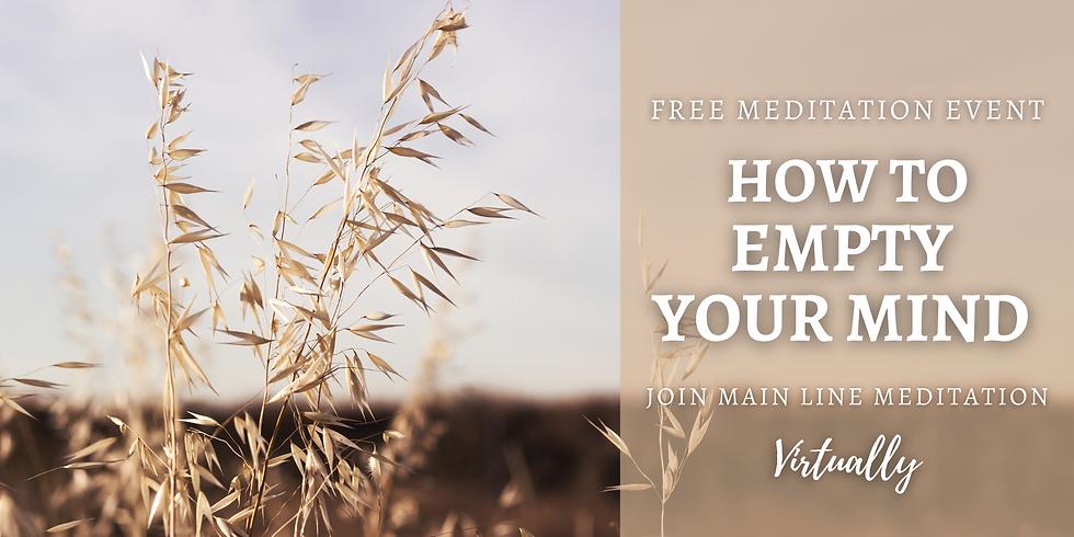 Free Online Meditation Workshop: How To Empty Your Mind