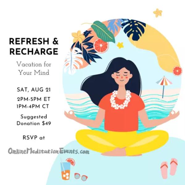 Refresh & Recharge:  - Meditation Retreat (virtual)