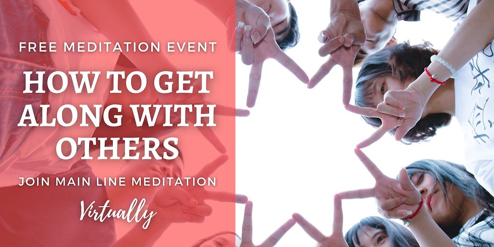 Free Virtual Meditation Event: How to Get Along With Others