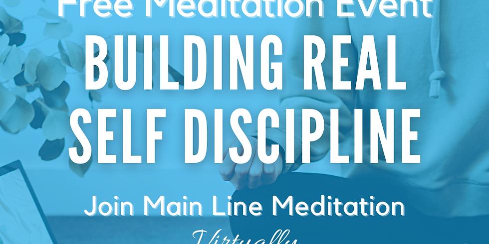 Free Online Meditation: Building Real Self Discipline