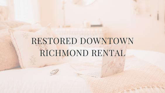 Restored Downtown Richmond Rental
