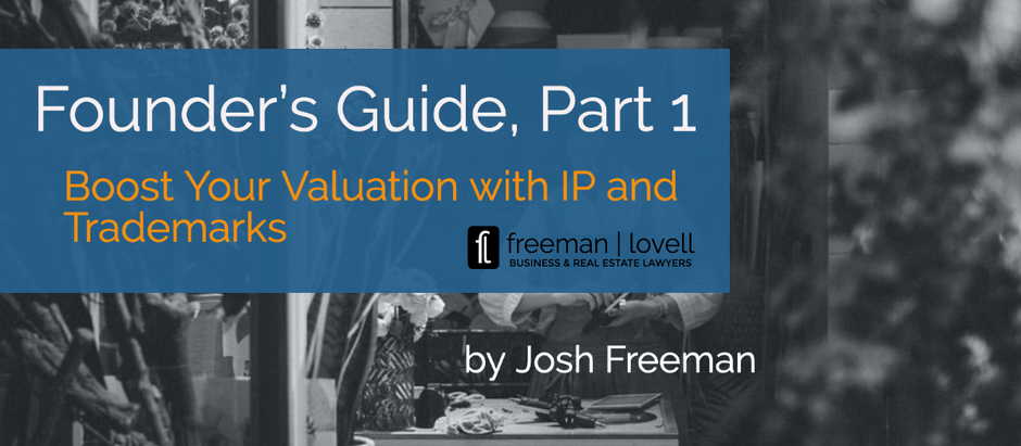Founder's Guide, Part 1: Boost Your Valuation with IP and Trademarks