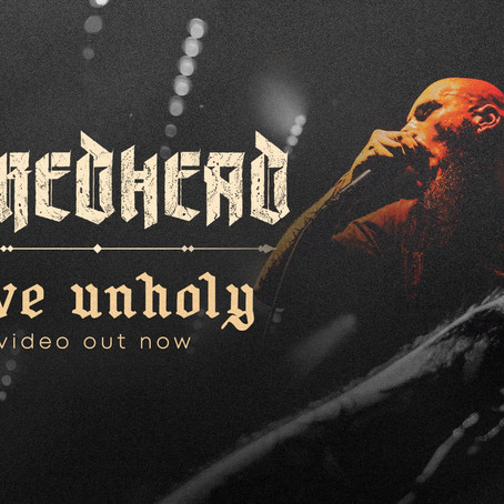 NEW VIDEO OUT - LIVE UNHOLY