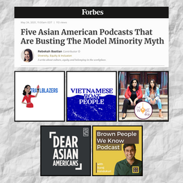 Forbes: Five Asian American Podcasts That Are Busting The Model Minority Myth