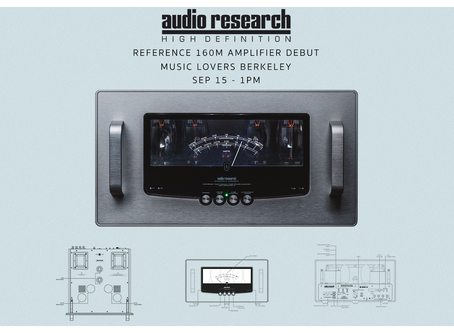 Audio Research REF160M Listening Party on 9/15 at our Berkeley location