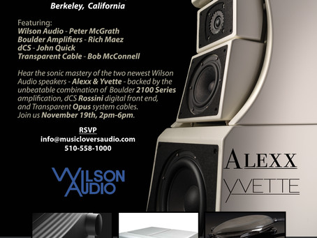 Wilson Audio, Boulder, dCS & Transparent Listening Party! November 19th, Berkeley Music Lovers