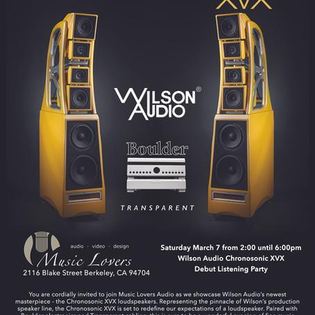 Wilson Audio Chronosonic XVX Listening Party - March 7th - Berkeley